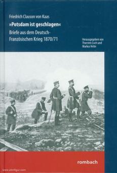 """Kaas, Friedrich C. von/Loch, Thorsten (Hrsg.)/Vette, Markus (Hrsg.): """"Potsdam ist geschlagen"""". Briefe aus dem Deutsch-Französischen Krieg 1870/71"""