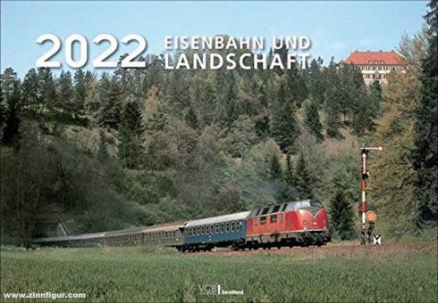Eisenbahn und Landschaft. Kalender 2022