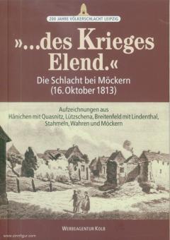 """Graf, Gerhard (Hrsg.): """"... des Krieges Elend."""" Die Schlacht bei Möckern (16. Oktober 1813). Aufzeichnungen aus Hänichen mit Quasnitz, Breitenfeld mit Lindenthal, Stahmeln, Wahren und Möckern"""