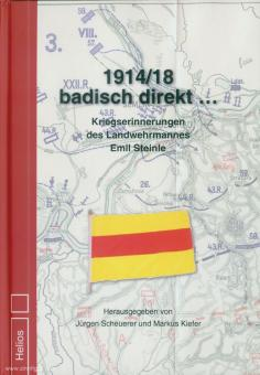 Scheurer, Jürgen/Kiefer, Markus (Hrsg.): 1914/18 badisch direkt... Kriegserinnerungen des Landwehrmannes Emil Steinle