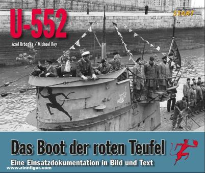 Urbanke, Axel/Rey, Michael: U-552. The Red Devil Boat. Its Operational History in Words and Images