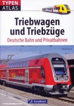 Dostal, Thomas: Typenatlas. Triebwagen und Triebzüge. Deutsche Bahnen und Privatbahnen