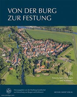 Von der Burg zur Festung. Der Wehrbau in Deutschland und Europa zwischen 1450 und 1600
