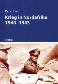 Lieb, Peter: Krieg in Nordafrika 1940-1943