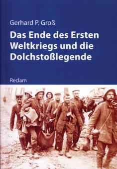 Groß, Gerhard: Das Ende des Ersten Weltkriegs und die Dolchstoßlegende