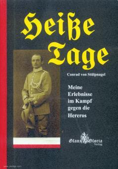 Stülpnagel, Conrad von: Heiße Tage. Meine Erlebnisse im Kampf gegen die Hereros