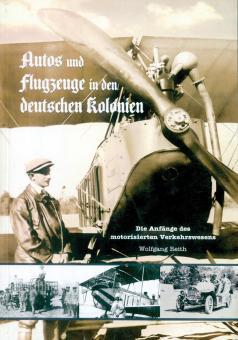 Reith, Wolfgang: Autos und Flugzeuge in den deutschen Kolonien. Die Anfänge des motorisirten Verkehrswesens