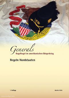 Feller, Martin S.: Generals. Kugelhagel im amerikanischen Bürgerkrieg. Regeln Nordstaaten