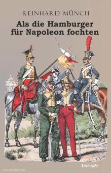 Münch, Reinhard: Als die Hamburger für Napoleon fochten
