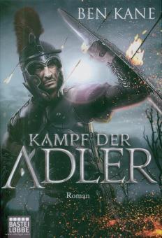 Kane, Ben: Kampf der Adler. Roman