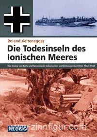 Kaltenegger, Roland: Die Todesinseln des Ionischen Meeres