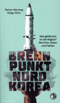 Werning, Rainer/Picht, Helga: Brennpunkt Nordkorea. Wie gefährlich ist die Region? Berichte, Daten und Fakten
