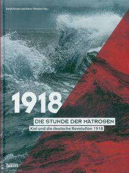 Kinzler, Sonja/Tillmann, Doris (Hrsg.): Die Stunde der Matrosen. Kiel und die deutsche Revolution