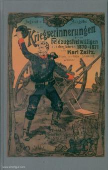 Zeitz, Karl: Kriegserinnerungen eines Feldzugsfreiwilligen aus den Jahren 1870 und 1871