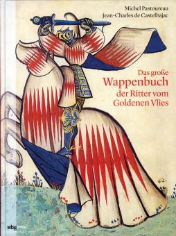 Pastoureau, Michel/Castelbajac, Jean-Charles de: Das große Wappenbuch der Ritter vom Goldenen Vlies