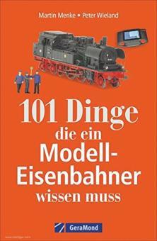 Wieland, Peter/Menke, Martin: 101 Dinge, die ein Modell-Eisenbahner wissen muss