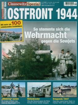 Clausewitz. Das Magazin für Militärgeschichte. Spezial 16: Ostfront 1944. So stemmte sich die Wehrmacht gegen die Sowjets