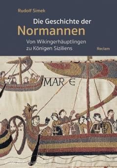 Simek, Rudolf: Die Geschichte der Normannen. Von den Wikingerhäuptlingen zu Königen Siziliens