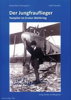 Buri, Samuel (Hrsg.): Der Jungfrauflieger. Testpilot im Ersten Weltkrieg