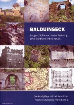 Balduinseck. Baugeschichte und Instandsetzung einer Burgruine im Hunsrück