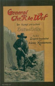 Klaussmann, A. Oskar: General Chr. R. de Wet. Der Kampf zwischen Bur und Brite (Der dreijährige Krieg). Für die Jugend frei bearbeitet