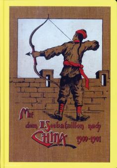 Reinhard, Friedrich: Mit dem II. Seebataillon nach China! 1900-1901