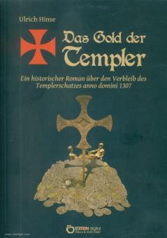 Hinse, Ulrich: Das Gold der Templer. Ein historischer Roman über den Verbleib des Templerschatzes anno domini 1307