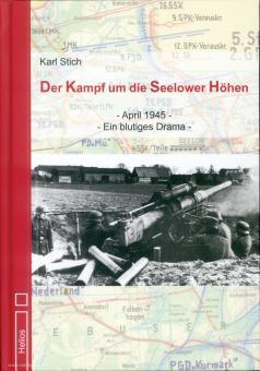 Stich, Karl: Der Kampf um die Seelower Höhen. April 1945 - Ein blutiges Drama
