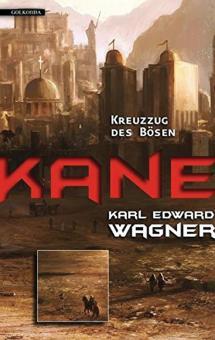 Wagner, Karl Edward: Kane. Band 2: Kreuzzug des Bösen