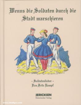 Rumpf, Fritz: Wenn die Soldaten durch die Stadt marschieren. Soldatenlieder von Fritz Rumpf