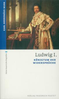 Borromäus, Karl: Ludwig I König der Widersprüche