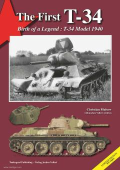 Mulsow, Christian: The First T-34. Birth of a Legend. The T-34 Model 1940