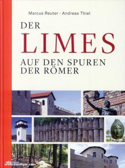 Reuter, Marcus/Thiel, Andreas: Der Limes. Auf den Spuren der Römer