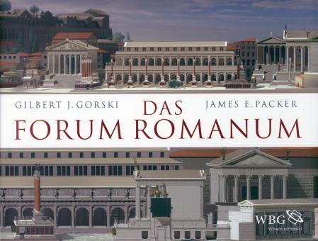 Gorski, Gilbert J./Packer, James E.: Das Forum Romanum