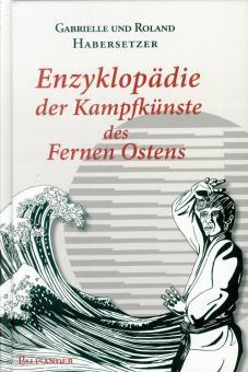 Habersetzer, Gabrielle/Habersetzer, Roland: Enzyklopädie der Kampfkünste des Fernen Ostens