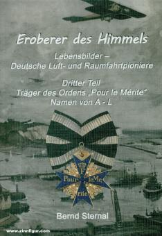 """Sternal, Bernd: Eroberer des Himmels. Lebensbilder - Deutsche Luft- und Raumfahrtpioniere. Band 3: Träger des Ordens """"Pour le Mérite"""". Namen von A - L"""