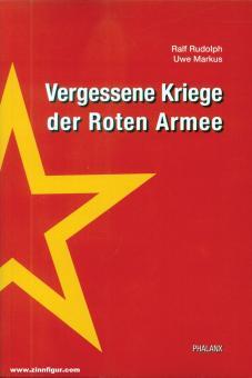 Rudolph, Ralf/Markus, Uwe: Vergessene Kriege der Roten Armee