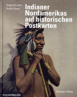 Jahn, Siegfried/Oeser, Rudolf: Indianer Nordamerikas auf historischen Postkarten