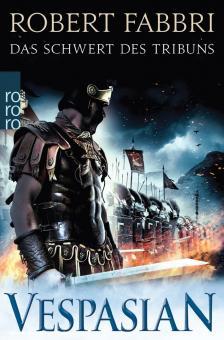 Fabbri, Robert: Vespasian. Band: 1: Das Schwert des Tribuns