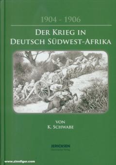Schwabe, K.: Der Krieg in Deutsch Südwest-Afrika