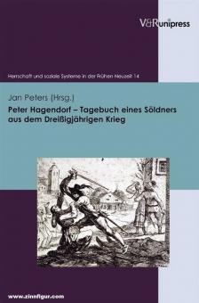 Peters, Jan (Hrsg.): Peter Hagendorf. Tagebuch eines Söldners aus dem Dreißigjährigen Krieg