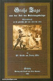 Große, E./Otto, Franz: Große Tage aus der Zeit der Befreiungskriege. Gedenkbuch an die glorreiche Zeit von 1813 bis 1815