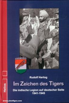 Hartog, Rudolf: Im Zeichen des Tigers. Die indische Legion auf deutscher Seite 1941-1945