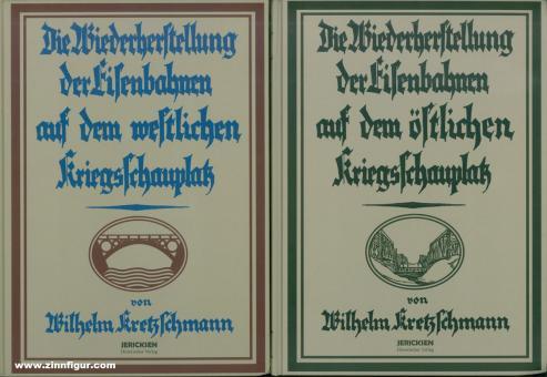 Kretzschmann, Wilhelm (Hrsg.): Das deutsche Militär-Eisenbahnwesen im Weltkrieg 1914-1918. 2 Bände