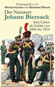 Geisler, Michael/Münch, Reinhard (Hrsg.): Der Nassauer Johann Biersack. Sein Leben als Soldat von 1806 bis 1814