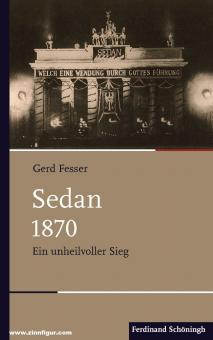 Fesser, Gerd: Sedan 1870. Ein unheilvoller Sieg
