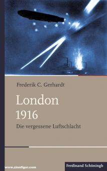 Gerhardt, Frederik C.: London 1916. Die vergessene Luftschlacht