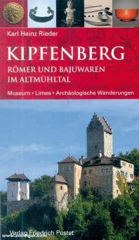 Rieder, Karl Heinz: Kipfenberg. Römer und Bajuwaren im Altmühltal. Museum - Limes - Archäologische Wanderungen