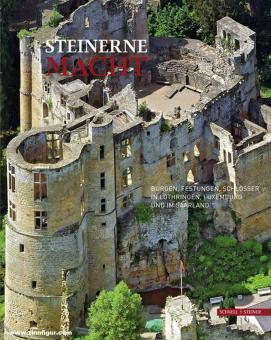 Matzerath, Simon/Büren, Guido von (Hrsg.): Steinerne Macht. Burgen, Festungen, Schlösser in Lothringen, Luxemburg und im Saarland