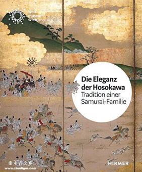 Zorn, Bettina (Hrsg.): Die Eleganz der Hosokawa. Tradition einer Samurai-Familie